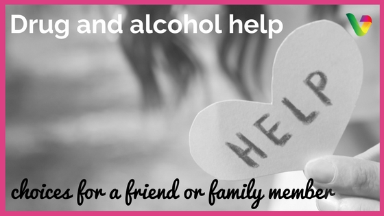 Drug and alcohol help- choices for a friend or family member
