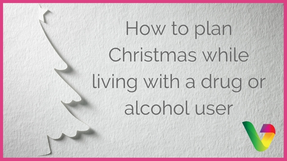 How to plan Christmas while living with a drug or alcohol user